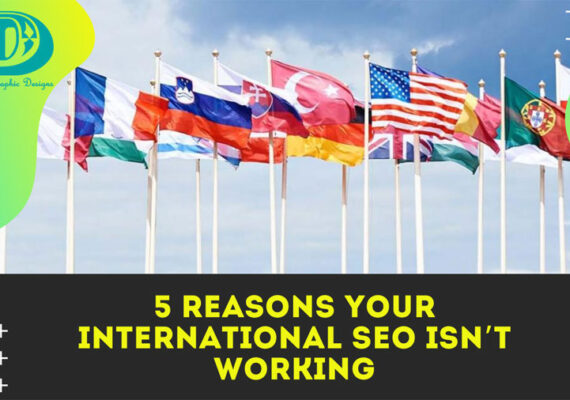 5 reasons your international SEO isn't working_Divine Graphic Designs